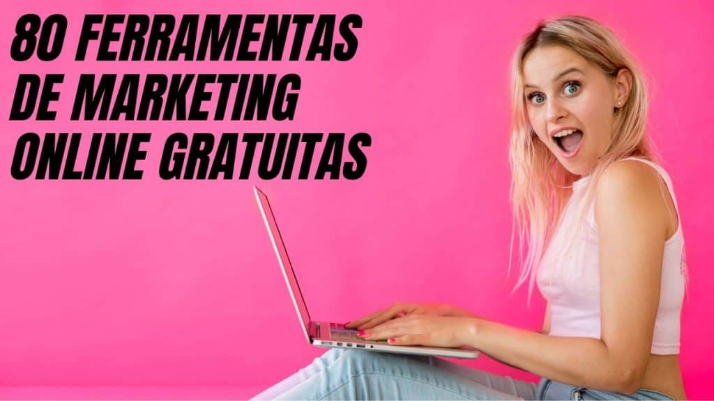 80 FERRAMENTAS DE MARKETING ONLINE GRATUITAS